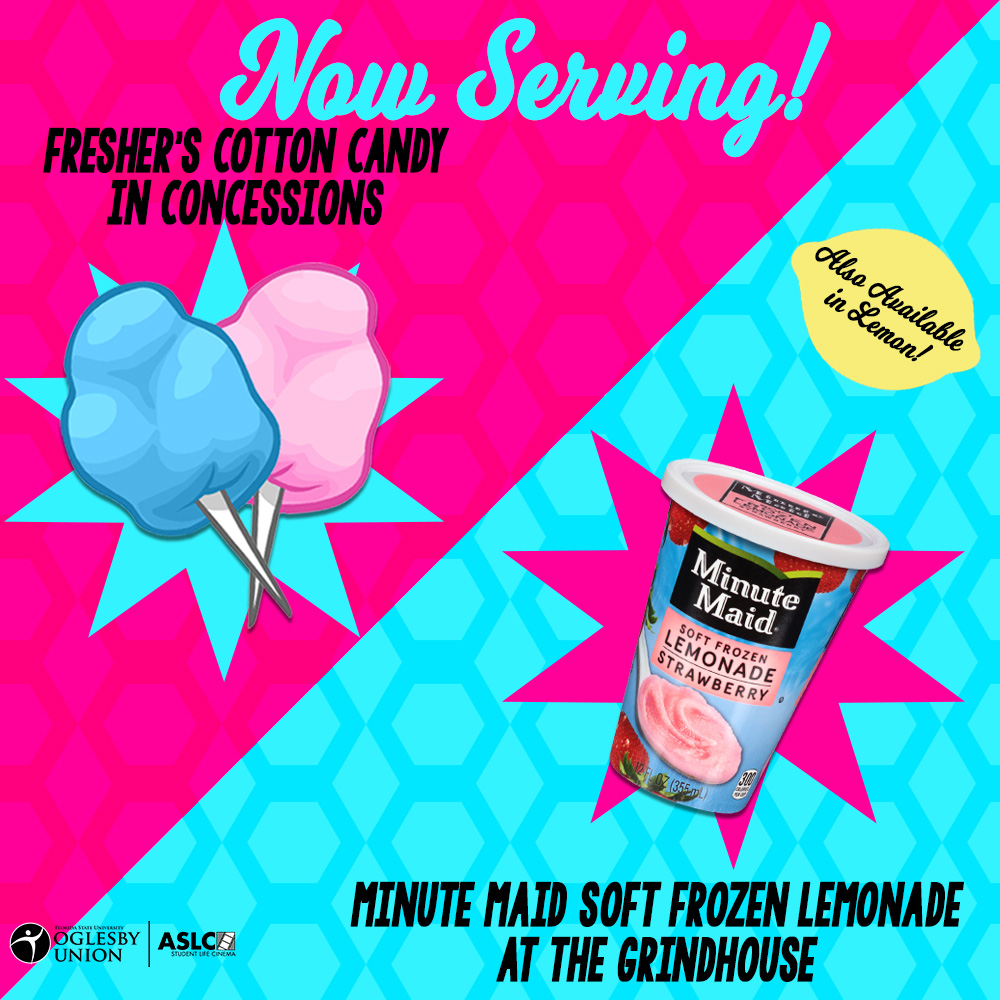 Now Serving! Fresher's Cotton Candy in Concessions | Minute Maid Soft Frozen Lemonade at the Grindhouse | Also available in Lemon