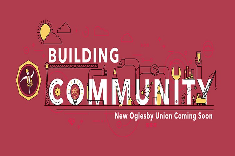 Building Community; New Oglesby Union coming soon